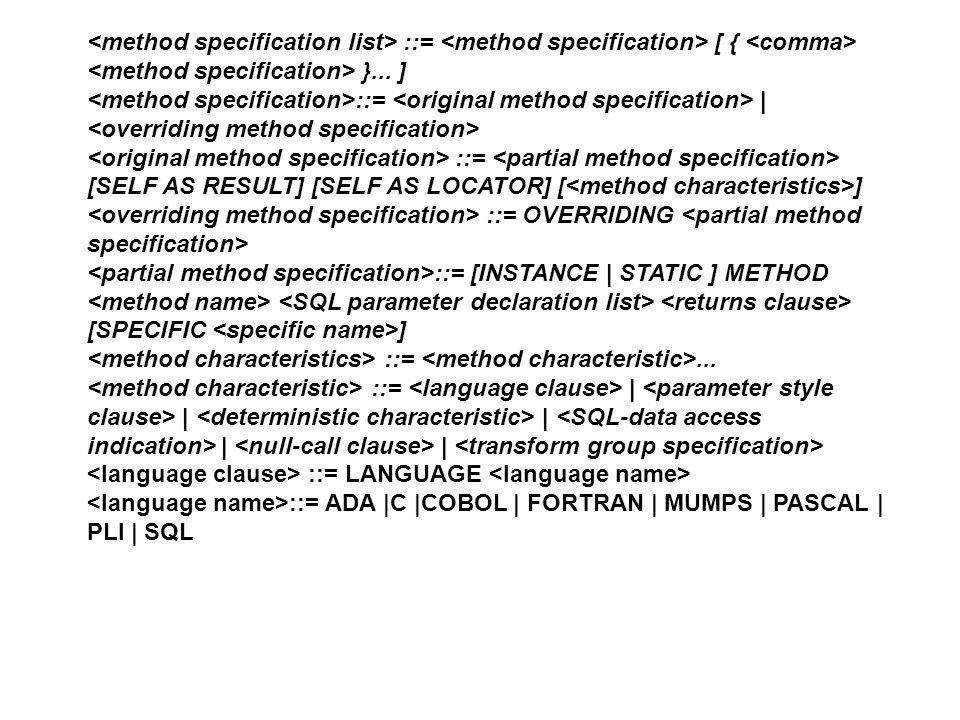 <method specification list> ::= <method specification> [ { <comma> <method specification> }... ]